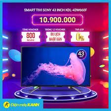 ?Smart Tivi Sony 43 inch KDL-43W660F Mới... - Điện máy XANH  (dienmayxanh.com)