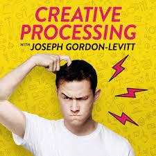 Creative Processing with Joseph Gordon-Levitt – Podcast – Podtail