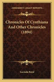 Chronicles Of Cynthiana And Other Chronicles (1894): Boyd, Lucinda:  9781166464325: Amazon.com: Books