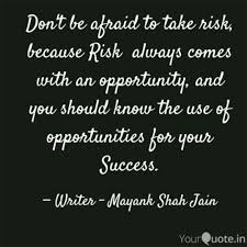 Risk Quotes Cool Don't Be Afraid To Take R Quotes Writings By Mayank Shah Jain