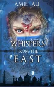 Whispers from the East: Ali, Amie: 9780692385142: Amazon.com: Books