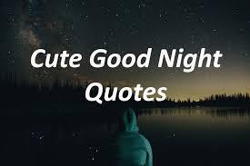 Cute Good Night Quotes Enchanting Cute Good Night Quotes Inspirational Night Quotes Hight Quality