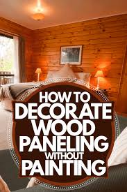 how to decorate wood paneling without