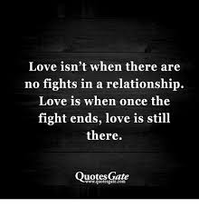 Love Fight Quotes Classy Love Isn't When There Are No Fights In A Relationship Love Is When