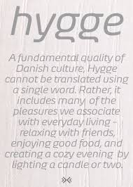 I Love the spirit of #DanishDesign - What's the Meaning of the Danish Word  Hygge