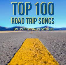 Songs For The Road Top 100 Road Trip Songs Logan Wolfram