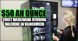 Vending Machine Vancouver New First Marijuana Vending Machine In Vancouver