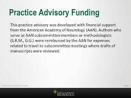 american academy of neurology report by guideline  ©2016 american academy of neurology practice advisory funding slide 2 this practice advisory was developed