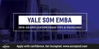 yale essay yale som executive mba essay tips deadlines 2019 2020