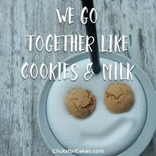 Cookie Quotes Gorgeous We Go Together Like Cookies Milk Quotes Clicksforcakes