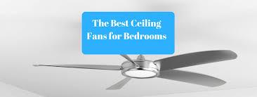 best ceiling fans for bedrooms. Brilliant Best The 10 Best Ceiling Fans For Bedrooms Throughout For