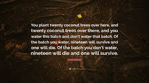 Randall Robinson Quote You Plant Twenty Coconut Trees Over Here