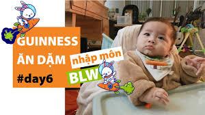 🥦Lần đầu ăn dặm BLW và cái kết 🍐 Sau 6 tháng, các bé cần chất gì nhất? 🍼  Em bé 6 tháng tập ăn - YouTube