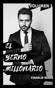 Maybe you would like to learn more about one of these? Amazon Com El Increible Yerno Millonario Volumen 1 Una Novela Atrapante Capitulo 1 Al 3015 Spanish Edition Ebook Velazquez Miguel Kindle Store