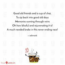 Good Old Friends And A Cu Quotes Writings By Aditya Moktan