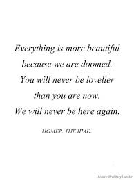 Beautiful Literary Quotes Best Of Homer The Illiad Headswillrollbaby Facebook MOI Pinterest