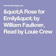 best a rose for emily ideas macbook air hard   a rose for emily by william faulkner by louie crew