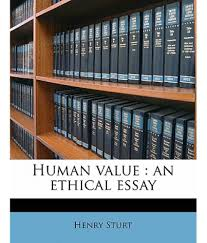 ethical essay human value an ethical essay buy human value an human value an ethical essay buy human value an ethical essay human value an ethical essay