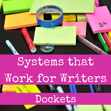 systems that work for writers dockets shaunta grimes medium systems that work for writers dockets