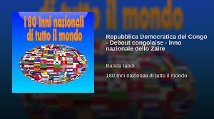 Repubblica Democratica del Congo - Debout congolaise - Inno nazionale dello  Zaire - YouTube