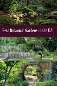 the best botanical gardens in the u s from san francisco to florida