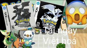 PigBoyVN   HOT🔥: Pokémon Black 2 / White việt hoá trên điện thoại chạm màn  hình thông minh cực nhẹ nhàng   PM   ThongtinPlus - Thông Tin Plus