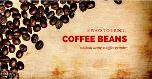 If you get a medium grind, an automatic or manual drip machine will do the job. 3 Ways To Grind Coffee Beans Without A Grinder The Coffee Barrister