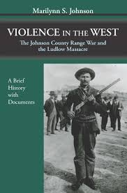 press violence in the west the johnson county range  violence in the west the johnson county range war and the ludlow massacre a