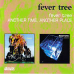 Fever Tree/Another Time Another Place [Collectors' Choice] album by Fever Tree