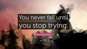 albert einstein quote you never fail until you stop trying 24 albert einstein quote you never fail until you stop trying