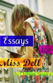 essays for miss dell research paper about a angelou wattpad essays for miss dell