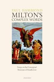 booktopia milton s complex words essays on the conceptual milton s complex words essays on the conceptual structure of paradise lost paul hammond