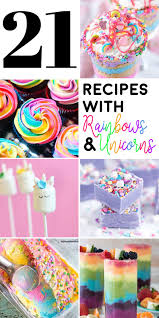 21 Recipes With Rainbows And Unicorns Homemade Hooplah