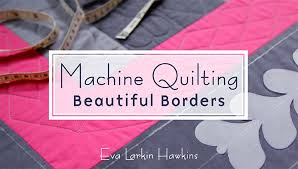 How to Quilt Borders: 4 Simple Ways & Learn all about machine quilting beautiful borders! Adamdwight.com