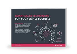 sales for small business smart sales techniques for your small business