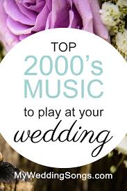 100 Best 2000s Songs For Weddings To Know My Wedding Songs