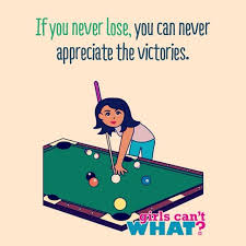 Losing makes the victories sweeter. #billiards #girlsplayingpool ... via Relatably.com