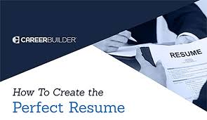 Create Perfect Resume Guide How To Create The Perfect Resume Careerbuilder
