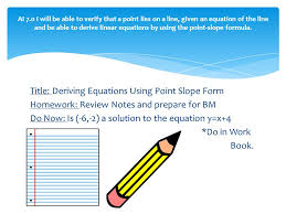 title deriving equations using point slope form homework review notes and prepare for bm