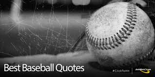 Best Baseball Quotes From Players Movies More