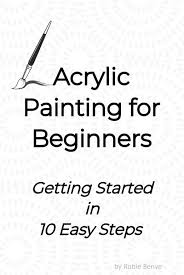 acrylic painting for beginners all you need to get started great info about art