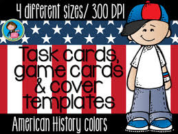 American Greetings Templates American History Task Cards Covers And Game Cards Templates Bundle 4 Sizes