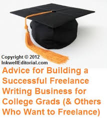 lance writing advice for college grads or those who want to   lance advice for college students