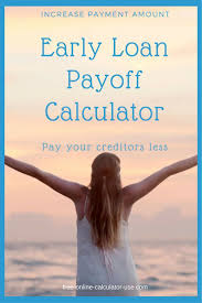 Early Loan Payoff Calculator To Calculate Extra Payment