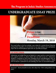 program news undergraduate essay prize in judaic studies  the program in judaic studies is now accepting applications for the undergraduate essay prize in judaic studies the 500 award will go to the best academic