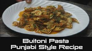 buitoni pasta punjabi style pasta recipe herb en tortellini you