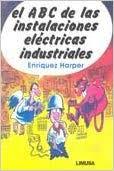 El ABC de las instalaciones electricas industriales: Gilberto ...