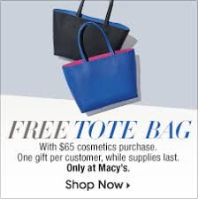 no receipt return free tote bag with 65 cosmetics purchase one gift per customer while supplies macy s return