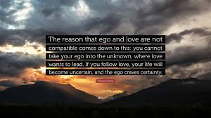Deepak Chopra Quote The Reason That Ego And Love Are Not