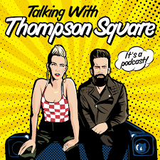 Talking with Thompson Square It's a Podcast Ep 1